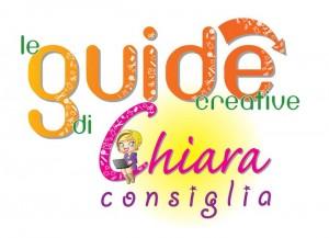 Le Guide Creative di Chiara Consiglia