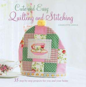 Quilting e Stitching di Charlotte Liddle : nuovo libro, nuove idee