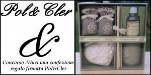 Concorso: Vinci una confezione regalo firmata Pol&Cler
