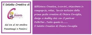 Il Salotto Creativo di Chiara Consiglia: dal 28 al 30 ottobre a Passatempi e Passioni
