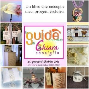 Le Guide Creative di Chiara Consiglia: 10 progetti shabby chic a soli 13 euro