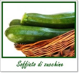 La dispensa di Flabellina: Soffiato di zucchine