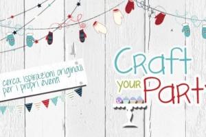Craft Your Party: al Mondo Creativo una nuova area dedicata ai party creativi