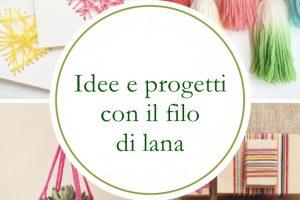 Idee e progetti con i fili di lana