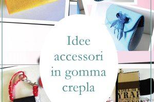 Idee e progetti di accessori in gomma crepla