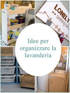 Idee per riorganizzare la lavanderia