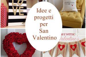 Idee e progetti per San Valentino
