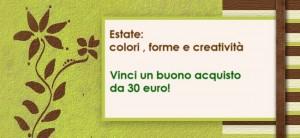 Concorso Estate: colori, forme e creatività. Proclamazione della vincitrice di un buono acquisto da 30 euro!
